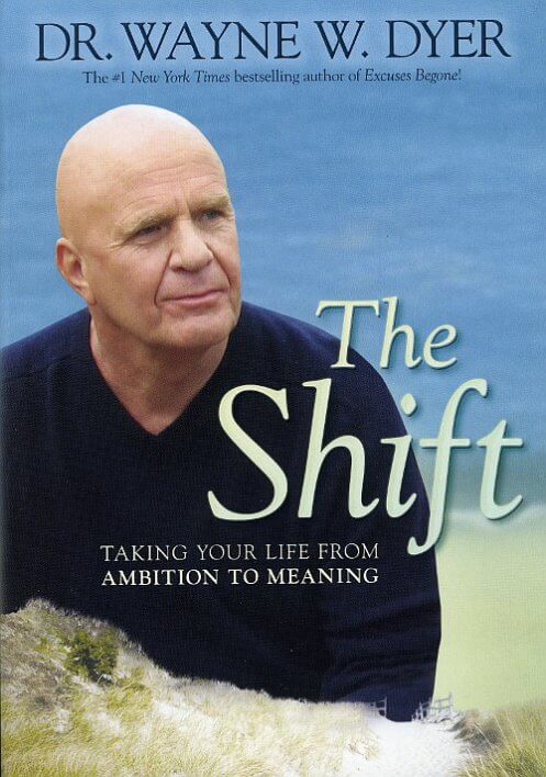 Wayne Dyer: The Shift